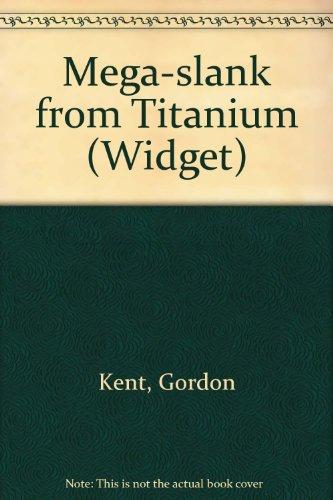 9781562391515: Mega-Slank from Titanium (Widget)