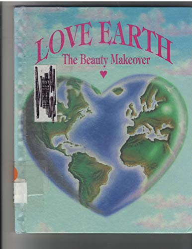 Love Earth: The Beauty Makeover (Target Earth) (1562391984) by Shelly Nielsen