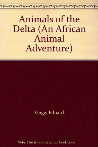 9781562392178: Animals of the Delta (An African Animal Adventure)