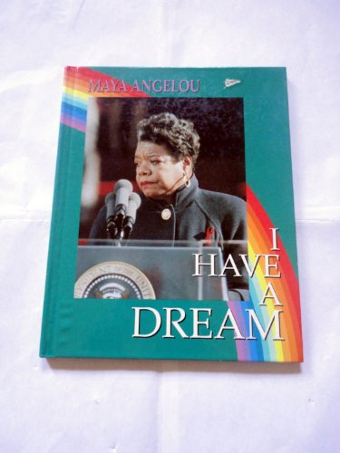 9781562392574: I Have a Dream: Maya Angelou : Woman of Words, Deeds, and Dreams