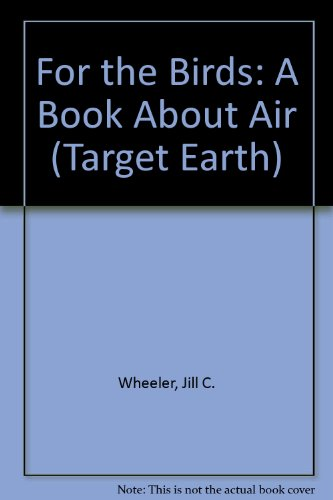 9781562394165: For the Birds: A Book About Air (Target Earth)