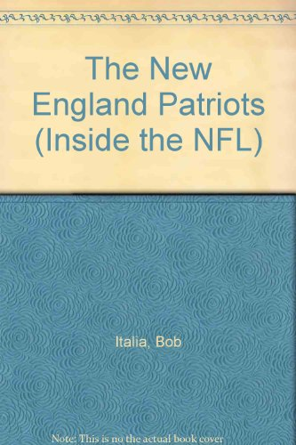 9781562394677: The New England Patriots (Inside the NFL)