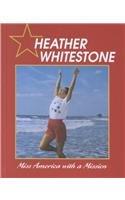 Heather Whitestone : Miss America with a Mission: Jill C. Wheeler