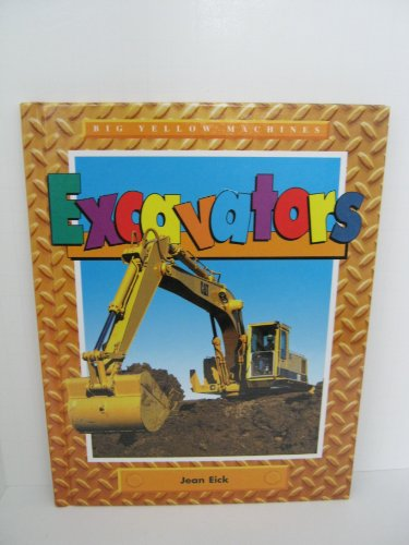 9781562397302: Excavators (Big Yellow Machines)
