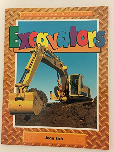 9781562397340: Excavators (Big Yellow Machines)