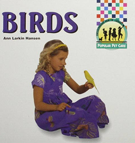Birds (Popular Pet Care): Ann Larkin Hansen