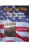 THE CIVIL WAR: Early Battles of the Civil War