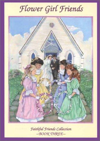 9781562398408: Flower Girl Friends (Faithful Friends)