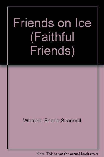 9781562399016: Friends on Ice (Faithful Friends)