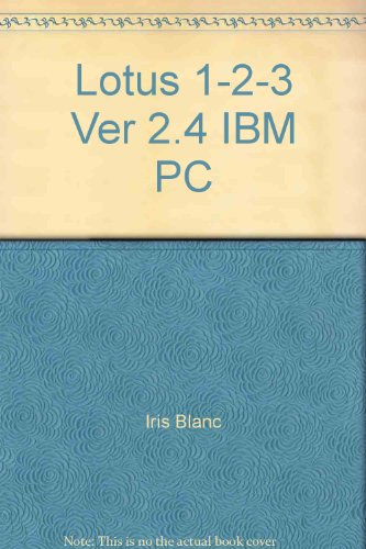 9781562430870: Lotus 1-2-3 Ver 2.4 IBM PC (Quick Reference Guide)