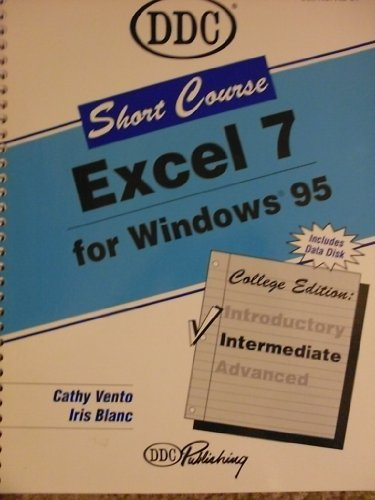 Excel 7 for Windows 95: Short Course (Short Course Series): Vento, Cathy