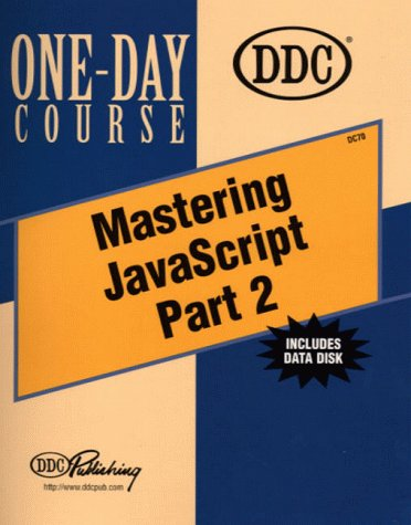 9781562438371: Mastering JavaScript: Part 2 One-Day Course