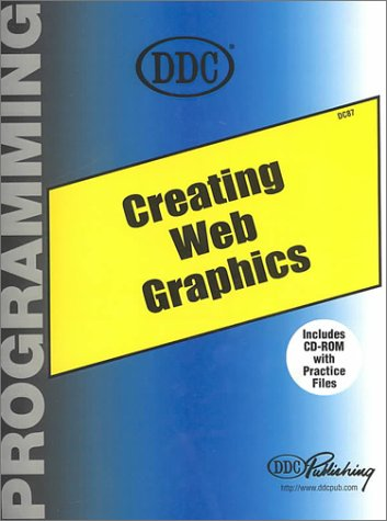 Creating Web Graphics: Crafting Multimedia Internet Images