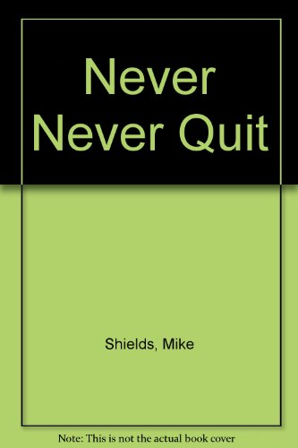 9781562452605: Never Never Quit