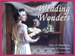 9781562452643: Wedding Wonders: Tales & Traditions, Customs & Curiosities