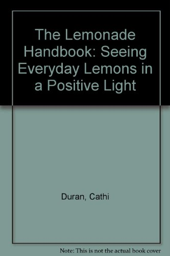 9781562453077: The Lemonade Handbook: Seeing Everyday Lemons in a Positive Light