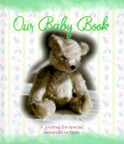 Our Baby Book: A Journal for Special Moments in Time: Stob, Jan