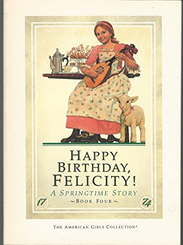 9781562470302: Happy birthday, Felicity!: A springtime story (American girls collection)