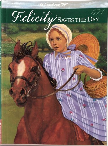 9781562470340: Felicity Saves The Day (American Girl Collection)