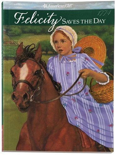 9781562470357: Felicity Saves the Day: A Summer Story (American Girl Collection)