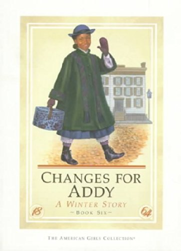 9781562470852: Changes For Addy (American Girls Collection)