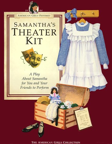 Samantha's Theater Kit : A Play about: Pleasant Company Staff
