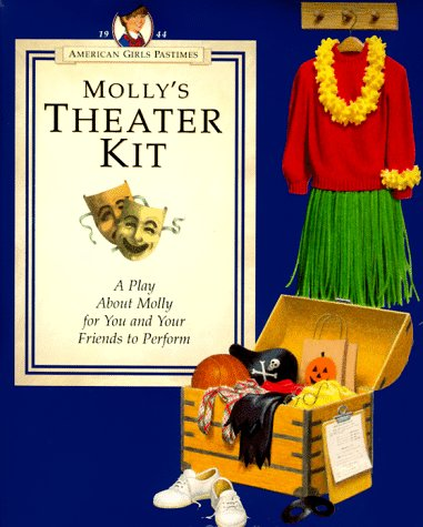 9781562471194: Molly's Theater Kit: A Play About Molly for You and Your Friends to Perform (AMERICAN GIRLS PASTIMES)