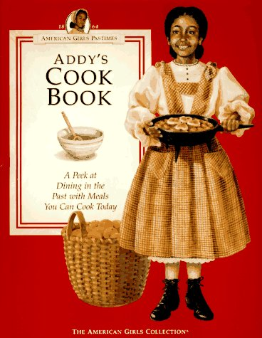 ADDY'S COOK BOOK a Peek at Dining in the Past with Meals You Can Cook Today