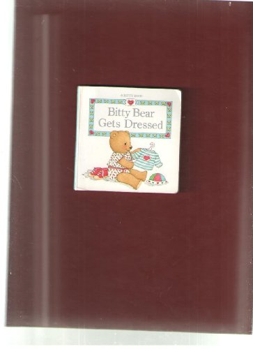 9781562472153: Bitty Bear Gets Dressed (A Bitty Book)