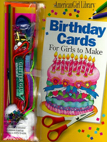 9781562472337: Birthday Cards for Girls to Make/Book and Decorating Kit (American Girl Library (Paperback))