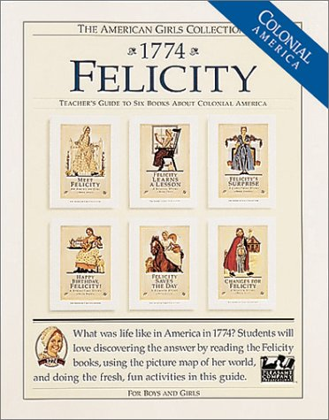9781562472351: Felicity, 1774: Teacher's Guide To Six Books About Pioneer America (American Girl Collection)