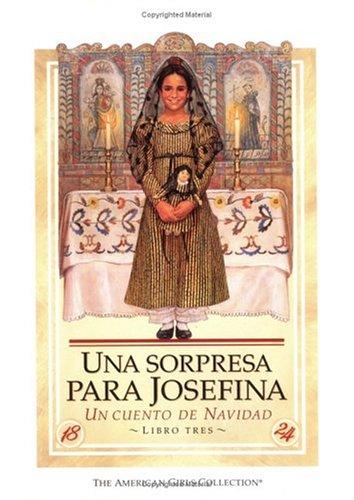 Una sorpresa para Josefina: Un cuento de: Valerie Tripp
