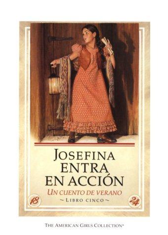9781562475949: Josefina Entra En Accion: Un Cuento de Verano / Josefina Saves the Day (American Girls Collection (Spanish Paperback)) (Spanish Edition)