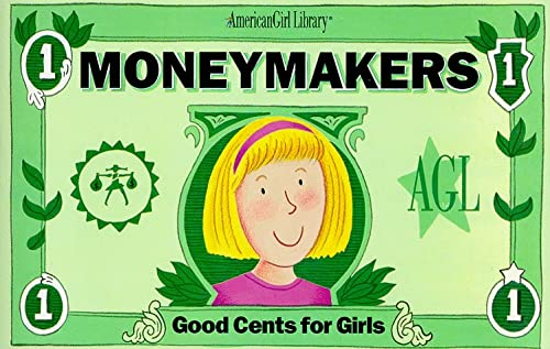 9781562476687: Moneymakers: Good Cents for Girls (American Girl Library)