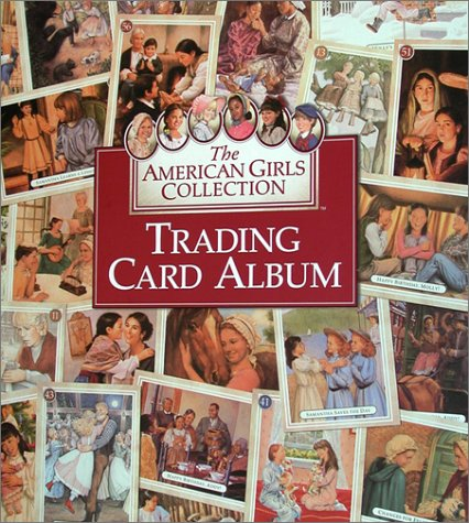 9781562476984: Trading Card Album: The American Girls Collection