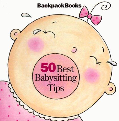 9781562477257: 50 Best Babysitting Tips (American Girl Backpack Books)