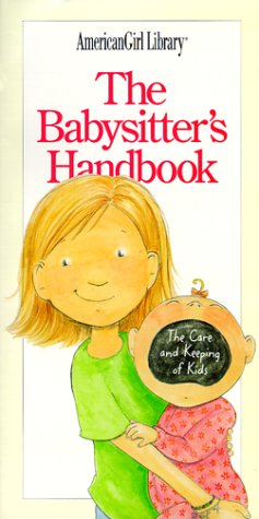 9781562477516: The Babysitter's Handbook: The Care and Keeping of Kids (American Girl Library)