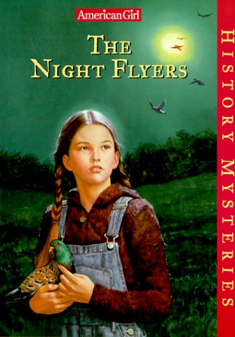 9781562477592: The Night Flyers (American Girl History Mysteries)
