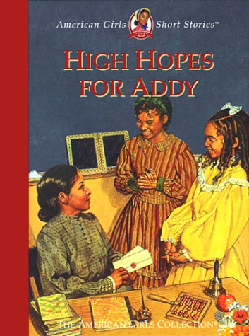 9781562477653: High Hopes for Addy (American Girls Short Stories)