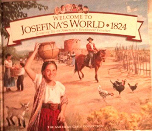 9781562477691: Welcome to Josefina's World: 1824 (American Girl)