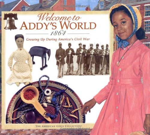 9781562477714: Welcome to Addy's World, 1864: Growing Up During America's Civil War (American Girls Collection)