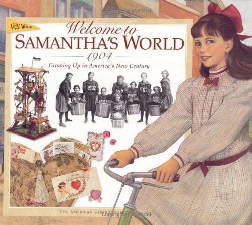 9781562477721: Welcome to Samantha's World-1904: Growing Up in America's New Century (American Girl)