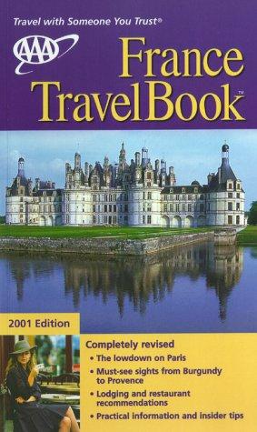 9781562514433: AAA 2001 France Travelbook (Aaa France Travelbook)