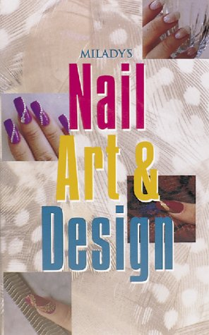 9781562531188: Milady's Nail Art and Design