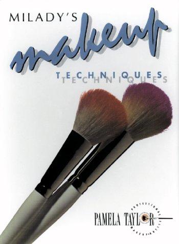 Milady's Makeup Techniques: Taylor, Pamela