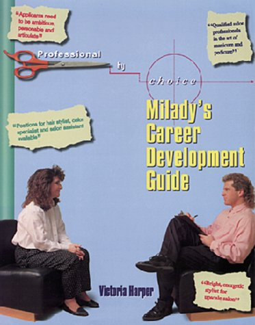 Professional by Choice Milady's Career Development Guide: Milady's Career Development ...