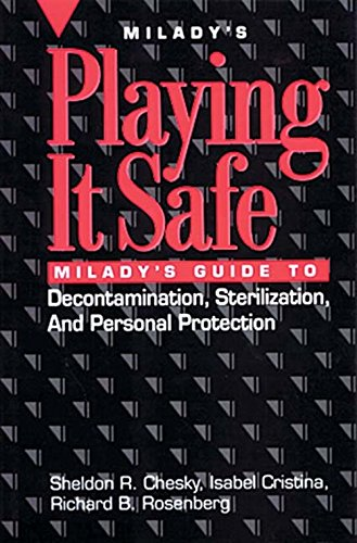 Playing it Safe: Milady's Guide to Decontamination,: Sheldon R. Chesky,