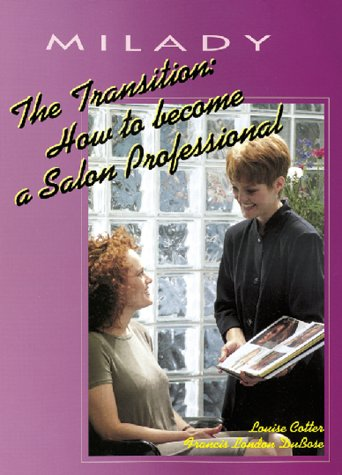 The Transition: How to Become a Salon Professional (9781562532635) by Louise Cotter; Frances London DuBose