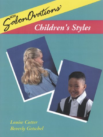 SalonOvations Children's Styles (9781562533106) by Beverly Getschel; Louise Cotter