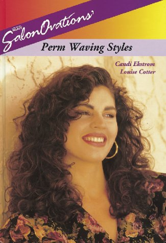 SalonOvations Perm Waving Styles (9781562533120) by Candi Ekstrom; Louise Cotter